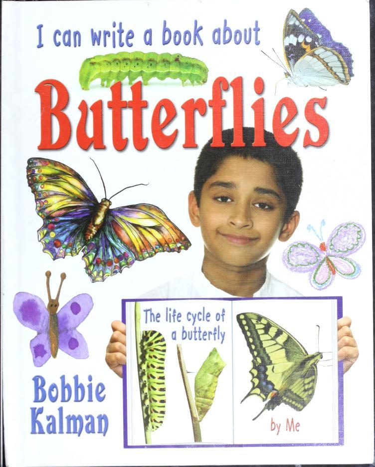 I can write a book about butterflies by Bobbie Kalman