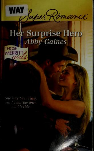 Cover of: Her surprise hero | Abby Gaines