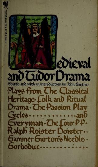 Medieval and Tudor drama by Gassner, John