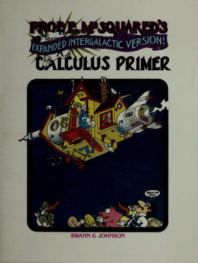 Prof. E. McSquared's Calculus Primer by Howard Swann, John Johnson
