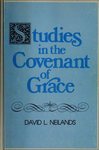 Cover of: Studies in the covenant of grace | David L Neilands
