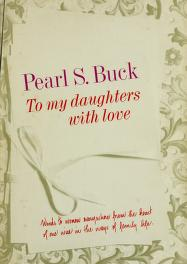Cover of: To my daughters, with love | Pearl S. Buck