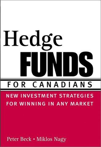 Hedge funds for Canadians by Beck, Peter