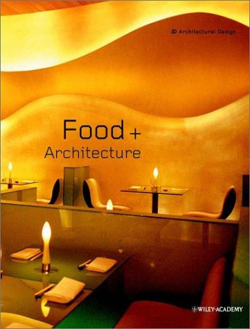 Food + Architecture (Architectural Design) by Karen A. Franck