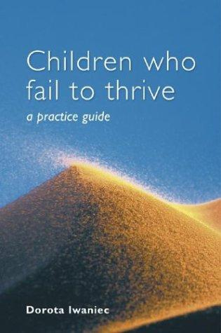 Children who Fail to Thrive by Dorota Iwaniec
