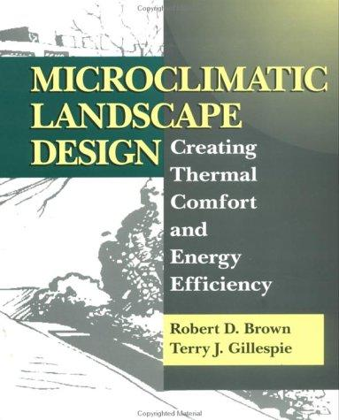 Microclimatic landscape design by Brown, Robert D.