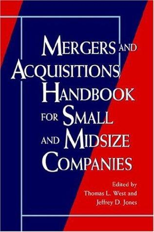 Mergers and acquisitions handbook for small and midsize companies by Thomas L. West