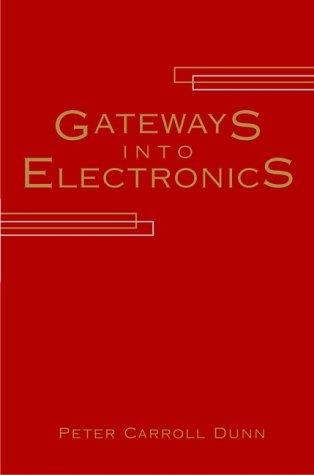 Gateways into electronics by Peter Carroll Dunn