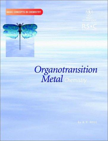 Organotransition Metal Chemistry (Basic Concepts In Chemistry) by Anthony Hill