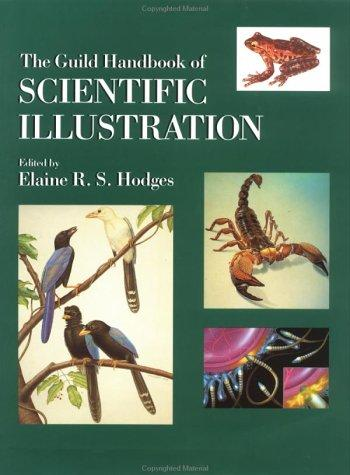 The Guild Handbook of Scientific Illustration by Elaine R. S. Hodges