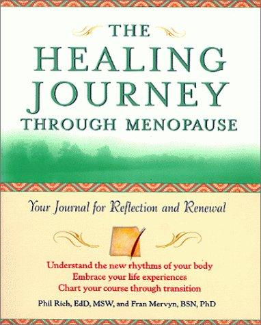 The Healing Journey Through Menopause by Phil Rich