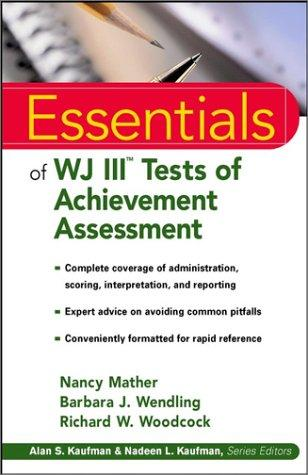 Essentials of WJ III Tests of Achievement Assessment by Barbara J. Wendling