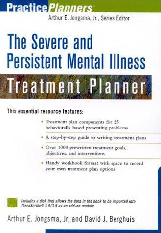 Severe and Persistent Mental Illness Treatment Planner by David J. Berghuis