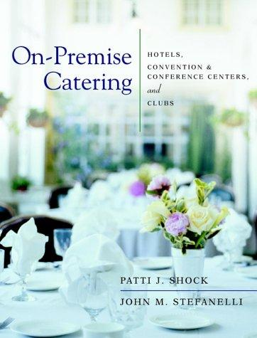 On-Premise Catering by Patti J. Shock