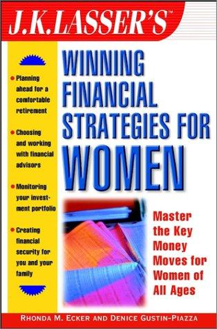 J.K. Lasser's winning financial strategies for women by Rhonda M. Ecker