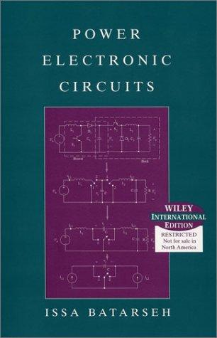 Power Electronic Circuits by I. Batarseh