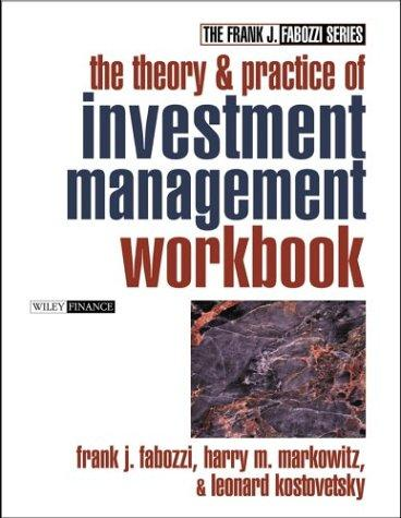 The Theory and Practice of Investment Management Workbook by Frank J. Fabozzi
