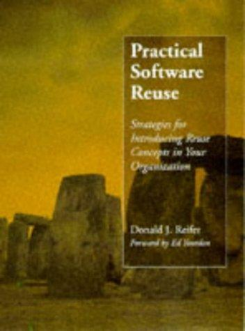 Practical software reuse by Donald J. Reifer