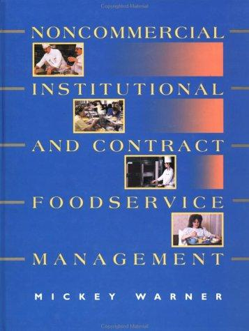 Noncommercial, institutional, and contract foodservice management by Mickey Warner