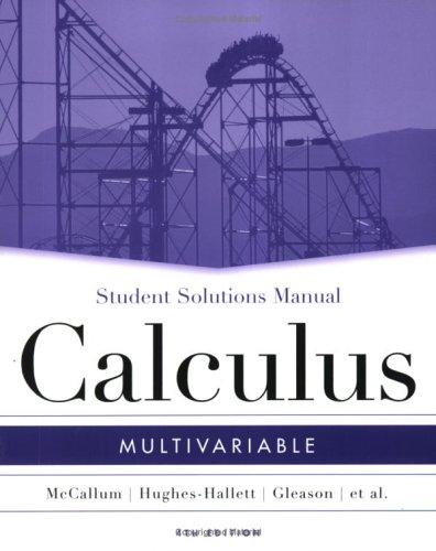 Multivariable Calculus, SSM by William G. McCallum, Deborah Hughes-Hallett, Andrew M. Gleason, David O. Lomen, David Lovelock, Jeff Tecosky-Feldman, Thomas W. Tucker, Daniel E. Flath, Joseph Thrash, Karen R. Rhea, Andrew Pasquale, Sheldon P. Gordon, Douglas Quinney, Patti Frazer Lock