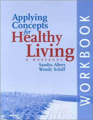Applying Concepts for Healthy Living by Sandra Alters