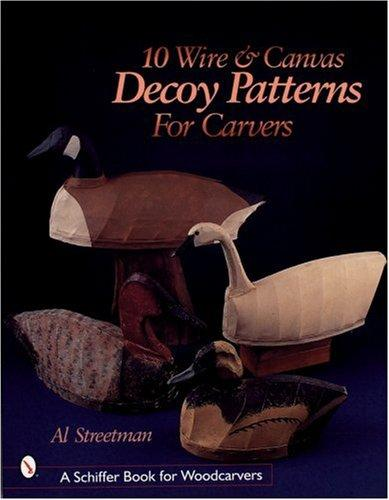 10 Wire and Canvas Decoy Patterns for Carvers by Al Streetman