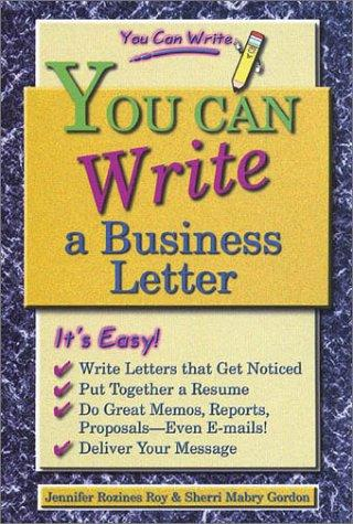 You Can Write a Business Letter (You Can Write) by Sherri Mabry Gordon
