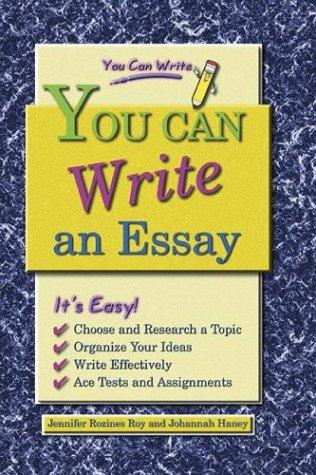 You Can Write an Essay (You Can Write) by Johannah Haney