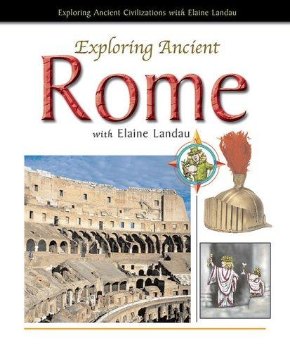 Exploring Ancient Rome with Elaine Landau (Exploring Ancient Civilizations With Elaine Landau) by Elaine Landau