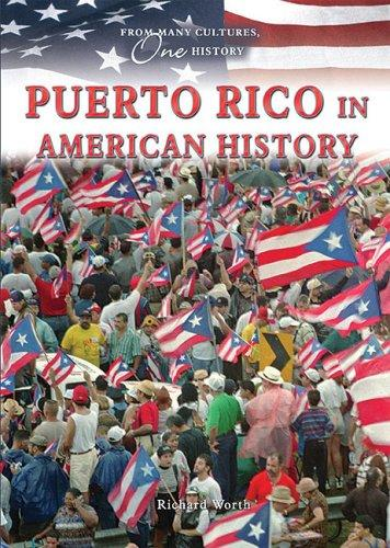 Puerto Rico in American History (From Many Cultures, One History) by Richard Worth
