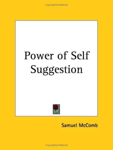 Power of Self Suggestion by Samuel McComb