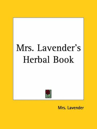 Mrs. Lavender's Herbal Book by Lavender