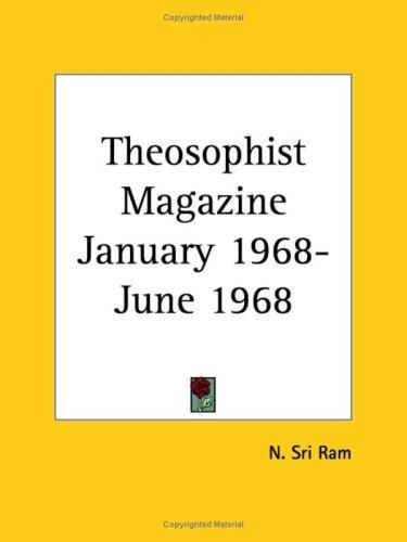 Theosophist Magazine January 1968-June 1968 by Sri Ram, N.