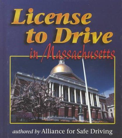 License to Drive - Massachusetts (License to Drive) by Alliance for Safe Driving