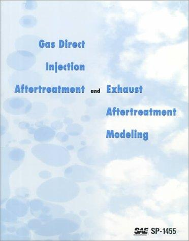 Gas Direct Injection Aftertreatment and Exhaust Aftertreatment Modeling by Society of Automotive Engineers.