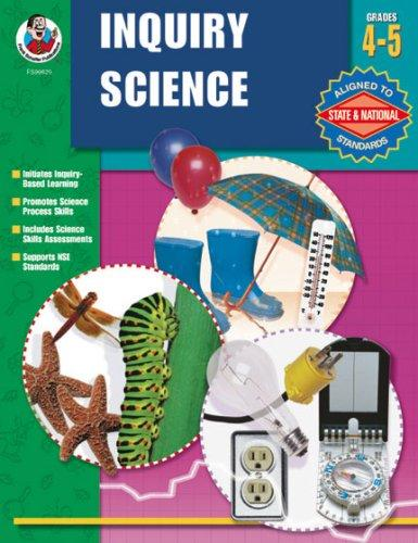 Inquiry Science, Grades 4-5 (Inquiry Science) by School Specialty Publishing