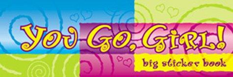 You Go Girl! Big Sticker Book by Cedco Publishing