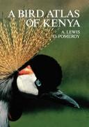 A bird atlas of Kenya by Adrian Lewis