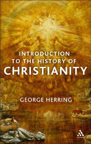 An Introduction to the History of Christianity by George Herring