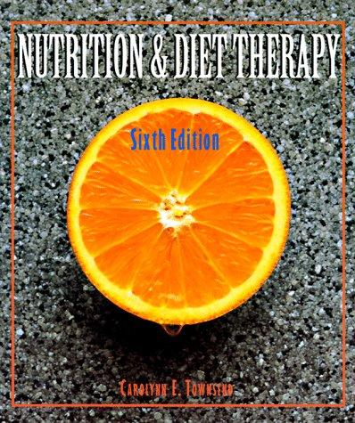 Nutrition and diet therapy by Carolynn E. Townsend