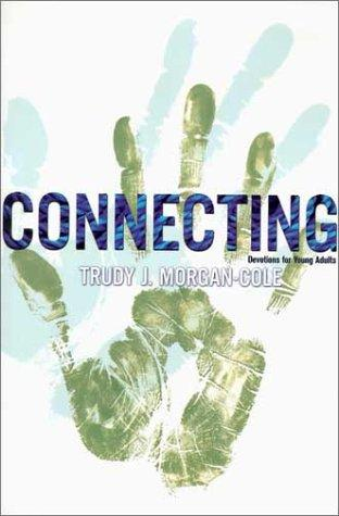 Connecting by Trudy J. Morgan-Cole