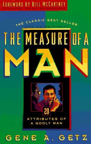 The measure of a man by Gene A. Getz