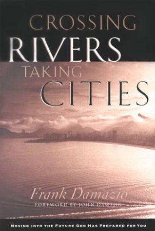 Crossing rivers, taking cities by Frank Damazio
