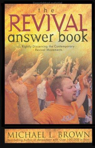The revival answer book by Michael L. Brown