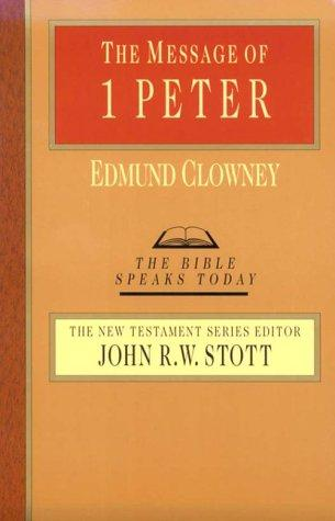Message of 1 Peter (BST) by Clowney, Edmund P.