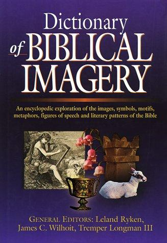 Dictionary of Biblical Imagery by Ryken, Leland