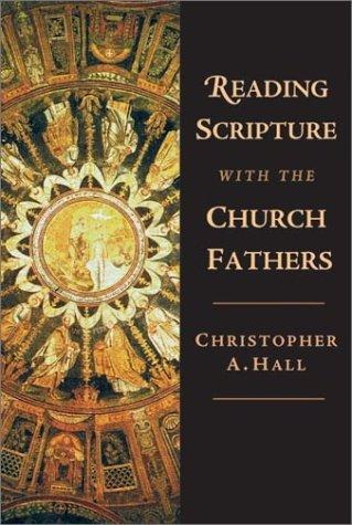 Reading Scripture with the Church Fathers by Hall, Christopher A.