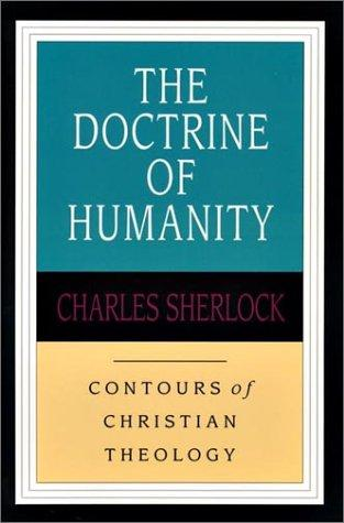 Doctrine of Humanity: Contours of Christian Theology by Sherlock, Charles