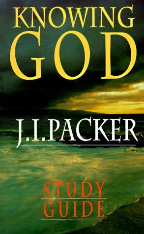 knowing God Study Guide by Packer, J. I.