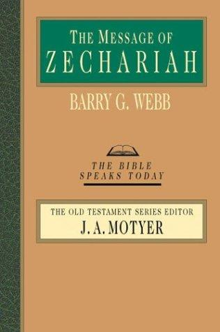 Message of Zechariah (BST) by Webb, Barry G.